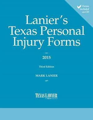 Lanier's Texas Personal Injury Forms-2nd Edition