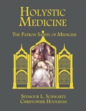 Holystic Medicine: The Patron Saints of Medicine