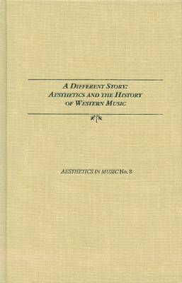 A Different Story: Aesthetics and the History of Western Music
