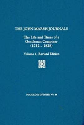 The John Marsh Journals: The Life and Times of a Gentleman Composer (1752-1828): Volume 1