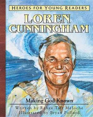 Loren Cunnigham: Making God Known
