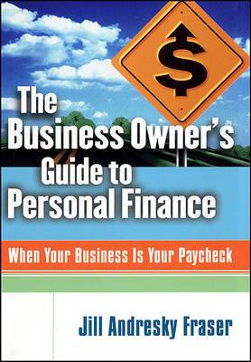 The Business Owner's Guide to Personal Finance: When Your Business is Your Paycheck