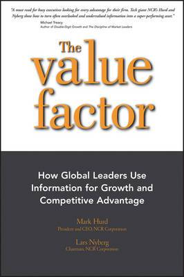 The Value Factor: How Global Leaders Use Information for Growth and Competative Advantage