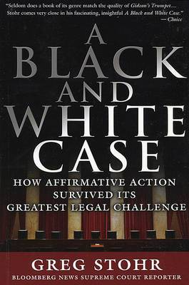 A Black and White Case: How Affirmative Action Survived its Greatest Legal Challenge