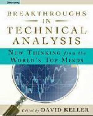 Breakthroughs in Technical Analysis: New Thinking from the World's Top Minds