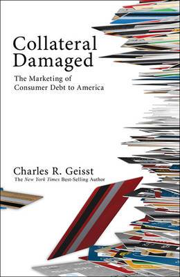 Collateral Damaged: The Marketing of Consumer Debt to America