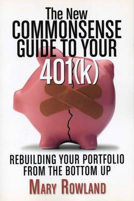 The New Commonsense Guide to Your 401 (k): Rebuilding Your Portfolio from the Bottom Up