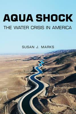 Aqua Shock: The Water Crisis in America