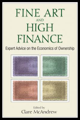 Fine Art and Hight Finance: Expert Advice on the Economics of Ownership