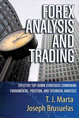Forex Analysis and Trading: Effective Top-Down Strategies Combining Fundamental, Position and Technical Analyses