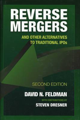 Reverse Mergers: And Other Alternatives to Traditional IPOs