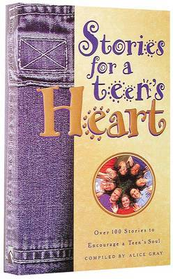 Stories for a Teen's Heart: Over One Hundred Treasures to Touch your Soul