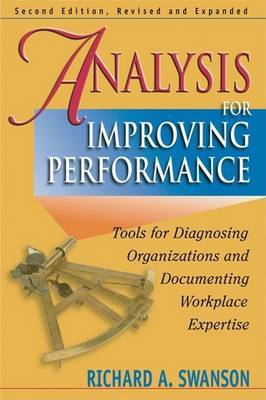 Analysis for Improving Performance: Tools for Diagnosing Organisations & Documenting Workplace Expertise: Tools for Diagnosing Organizations & Documenting Workplace Expertise