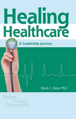 Healing Healthcare: A Leadership Journey