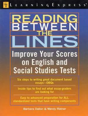 Reading Between the Lines: A Student's Guide to Improving Scores on English and Social Studies Tests