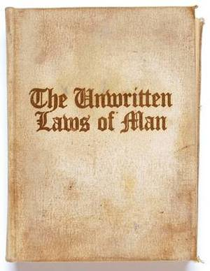 The Unwritten Laws Of Man