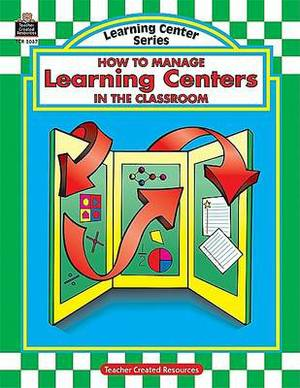 How to Manage Learning Centres in the Classroom