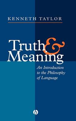 Truth and Meaning: Introduction to the Philosophy of Language
