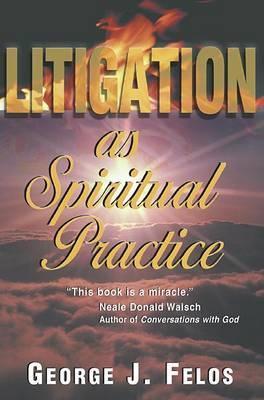 Litigation as Spiritual Practice
