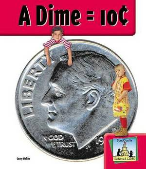 A Dime = 10 Cents