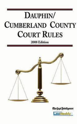 2008 Dauphin/Cumberland County Court Rules