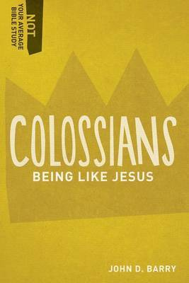 Colossians: Being Like Jesus