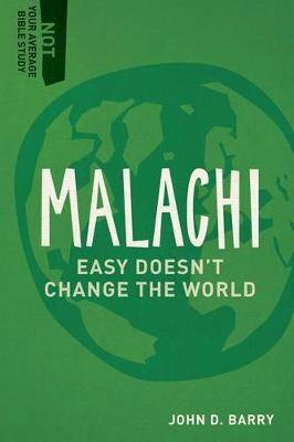 Malachi: Easy Doesn't Change the World