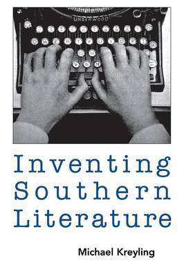 Inventing Southern Literature