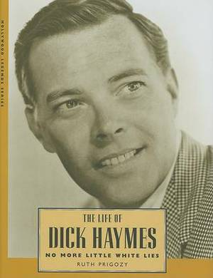 The Life of Dick Haymes: No More Little White Lies