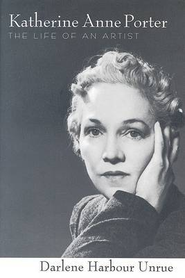 Katherine Anne Porter: The Life of an Artist