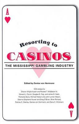 Resorting to Casinos: The Mississippi Gambling Industry