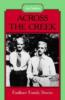 Across the Creek: Faulkner Family Stories