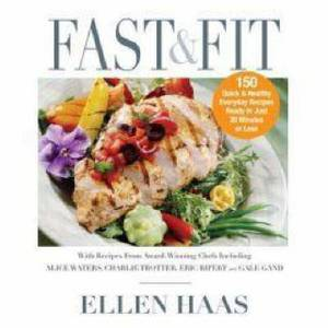Fast and Fit: 150 Quick and Healthy Everyday Recipes Ready in Just 30 Minutes or Less