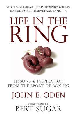 Life in the Ring: Lessons and Inspirations from the Sport of Boxing