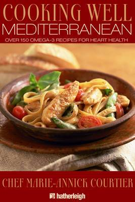 Cooking Well: Mediterranean Diet: Over 150 Omega-3 Recipes for Heart Health