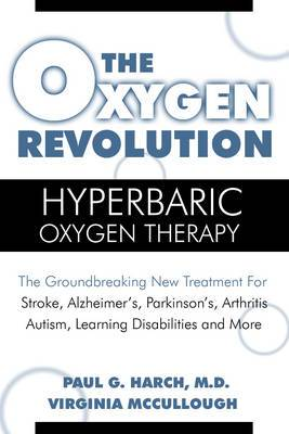 The Oxygen Revolution: Hyperbaric Oxygen Therapy
