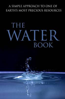 The Water Book: A Simple Approach to One of Earth's Most Precious Resources