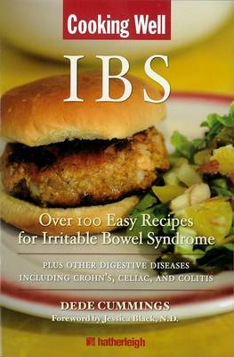 Cooking Well: IBS: Over 100 Easy Recipes for Irritable Bowel Syndrome Plus Other Digestive Diseases Including Crohn's, Celiac and Colitis