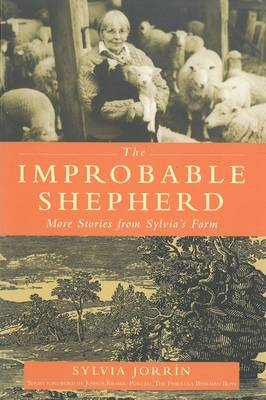 Improbable Shepherd, The: More Stories From Sylvia's Farm