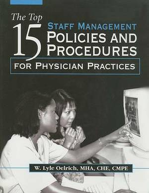 The Top 15 Staff Management Policies and Procedures for Physician Practices