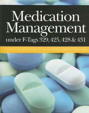 Medication Management Under F-Tags 329, 425, 428 & 431  : Complying with Unnecessary Drugs and Pharmacy Services Regulations