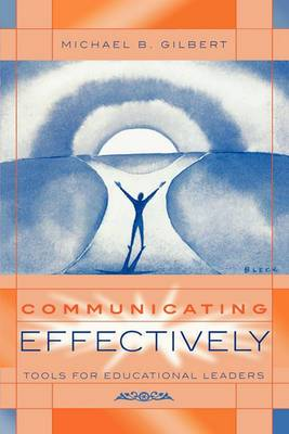 Communicating Effectively: Tools for Educational Leaders