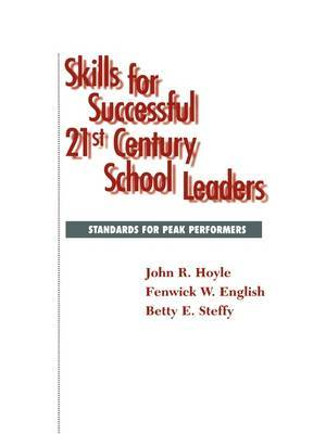 Skills for Successful 21st Century School Leaders