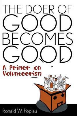 The Doer of Good Becomes Good: A Primer on Volunteerism