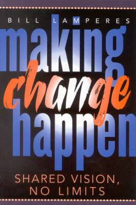 MAKING CHANGE HAPPEN: Shared Vision, No Limits