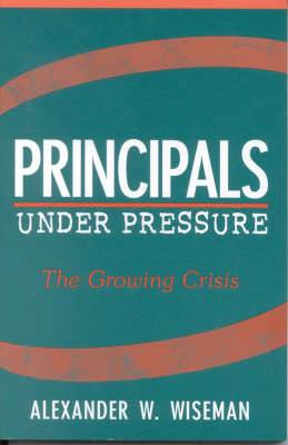 Principals Under Pressure: The Growing Crisis