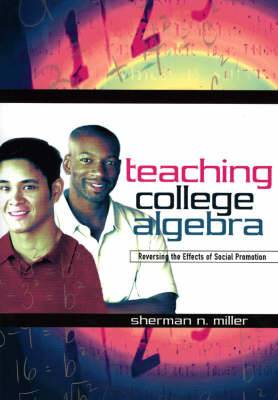 Teaching College Algebra: Reversing the Effects of Social Promotion