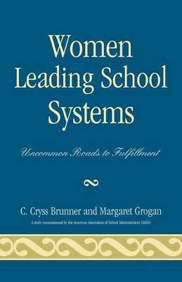 Women Leading School Systems: Uncommon Roads to Fulfillment