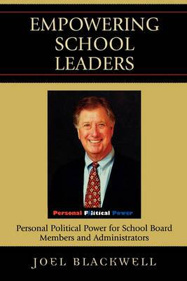 Empowering School Leaders: Personal Political Power for School Board Members and Administrators