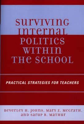 Surviving Internal Politics Within the School: Practical Strategies for Teachers
